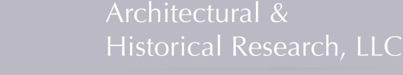 Architectural & Historical Research: Cultural Resources Consultants